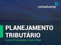 Planejamento Tributário – Lucro Presumido e Lucro Real - Consulcamp - 0
