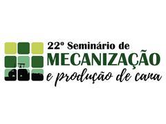 22º Seminário de Mecanização e Produção de Cana-de-Açúcar