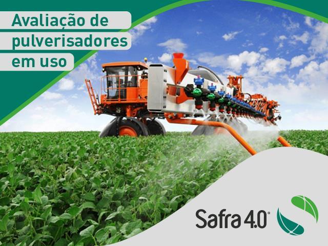 Avaliação de pulverizadores em uso - Safra 4.0