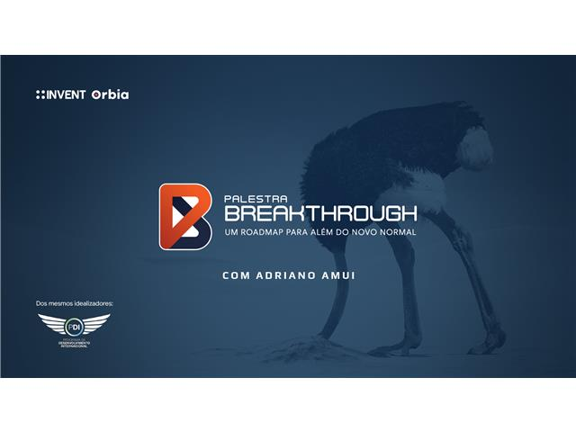 Palestra: Breakthrough - Um roadmap para além do novo normal - Invent