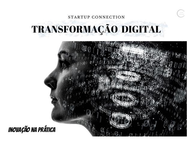 Transformação Digital Inovação na Prática - Startup Connection